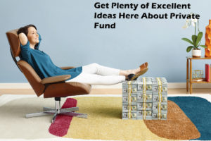 Get Plenty of Excellent Ideas Here About Private Fund